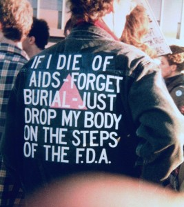 "Jacket belonging to ACT UP activist David Wojnarowicz, reading ""If I die of AIDS forget burial, just drop my body on the steps of the FDA."""
